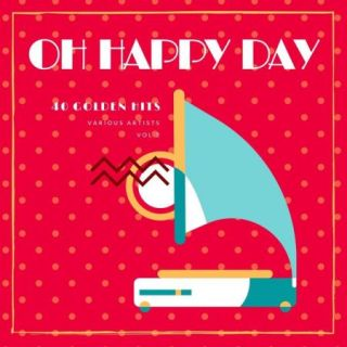 Oh Happy Day (40 Golden Hits), Vol. 2 (2020)