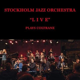Stockholm Jazz Orchestra – Plays Coltrane (Live) (2020)