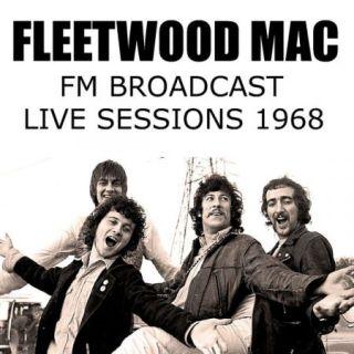 Fleetwood Mac – Fleetwood Mac FM Broadcast Live Sessions 1968 (2020)