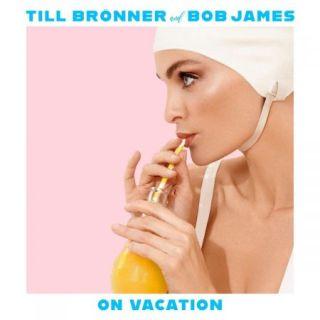 Till Bronner & Bob James – On Vacation (2020)
