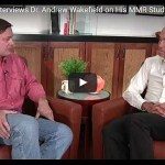 Why Medical Authorities Went to Such Extremes to Silence Dr. Andrew Wakefield