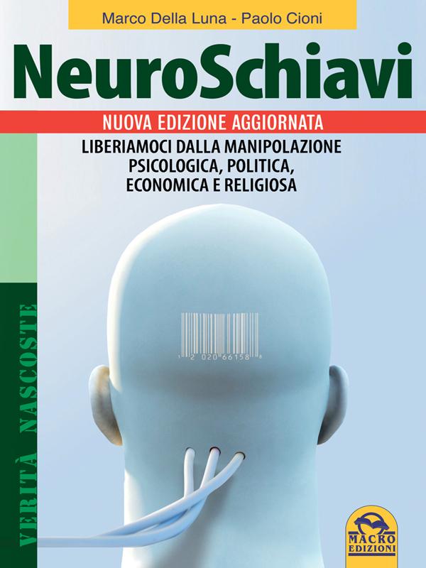 La recensione: Neuroschiavi – Liberiamoci da chi ci condiziona mentalmente.