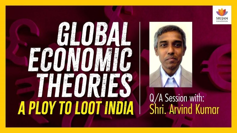 [Q/A] Global Economic Theories – A Ploy To Loot India