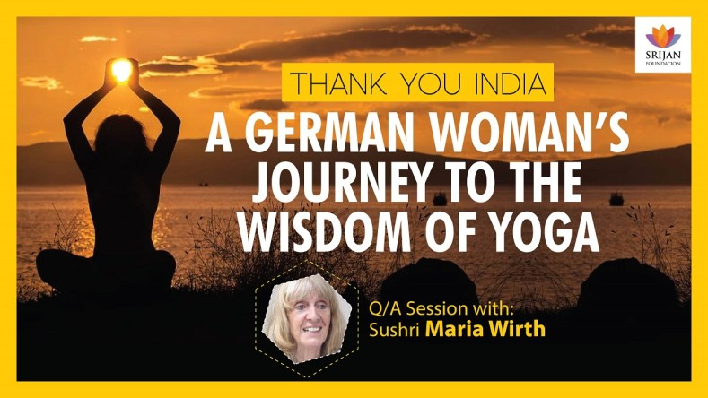 [Q/A] Thank You India: A German Woman's Journey To The Wisdom Of Yoga — A Talk By Maria Wirth