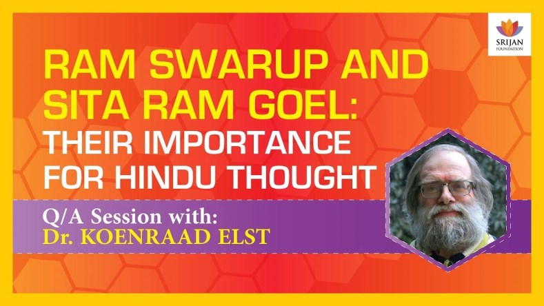 [Q/A] Ram Swarup & Sita Ram Goel: Their Importance For Hindu Thought — A Talk by Koenraad Elst