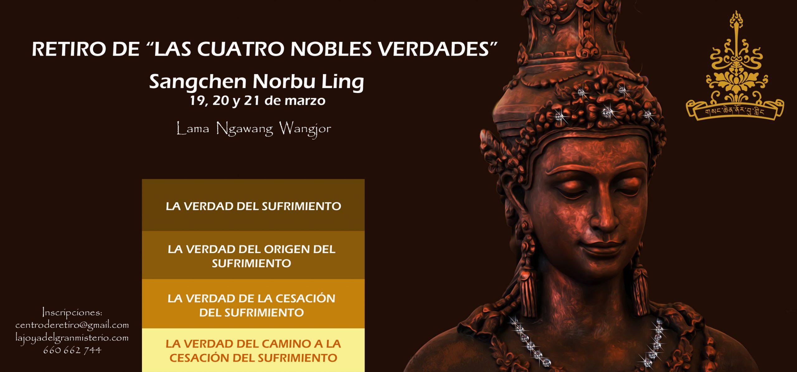 """RETIRO BASADO EN LAS ENSEÑANZAS DE """"LAS 4 NOBLES VERDADES"""", presencial y online, 19 al 21 de marzo @ Centro de retiros Sangchen Norbu Ling"""