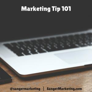 marketing 101 tip sanger marketing