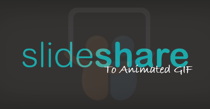 Convert And Save Slideshare Presentations As Animated GIFs