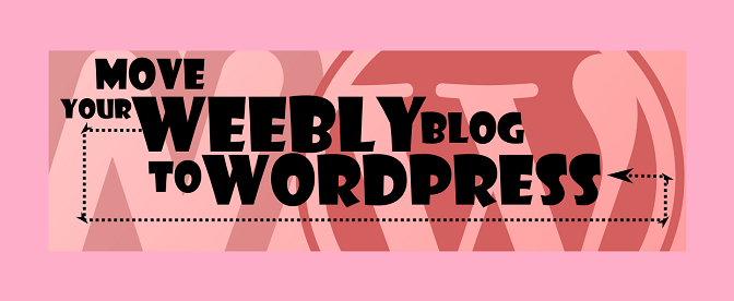 Moving Your Weebly Website To WordPress Hosting