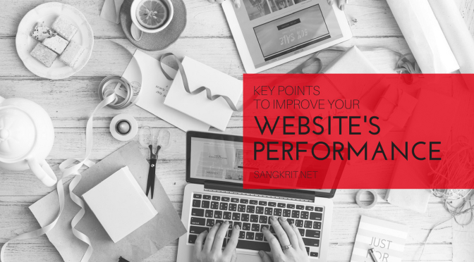 Key Points To Improve Your Website's Performance