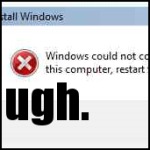 """UPDATED: """"Windows could not complete the installation"""" Error After"""