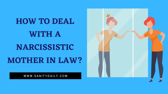 How to deal with a narcissistic mother in law
