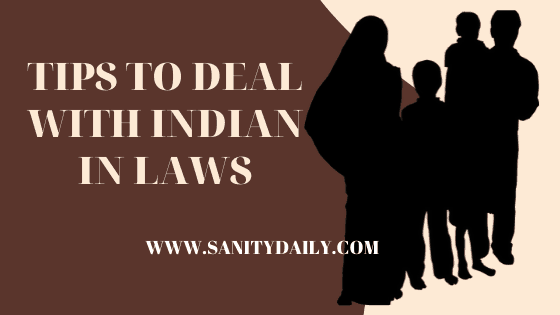 You are currently viewing 17 Crucial Tips to Deal with Indian In Laws