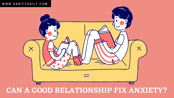 You are currently viewing Can A Good Relationship Fix Anxiety?