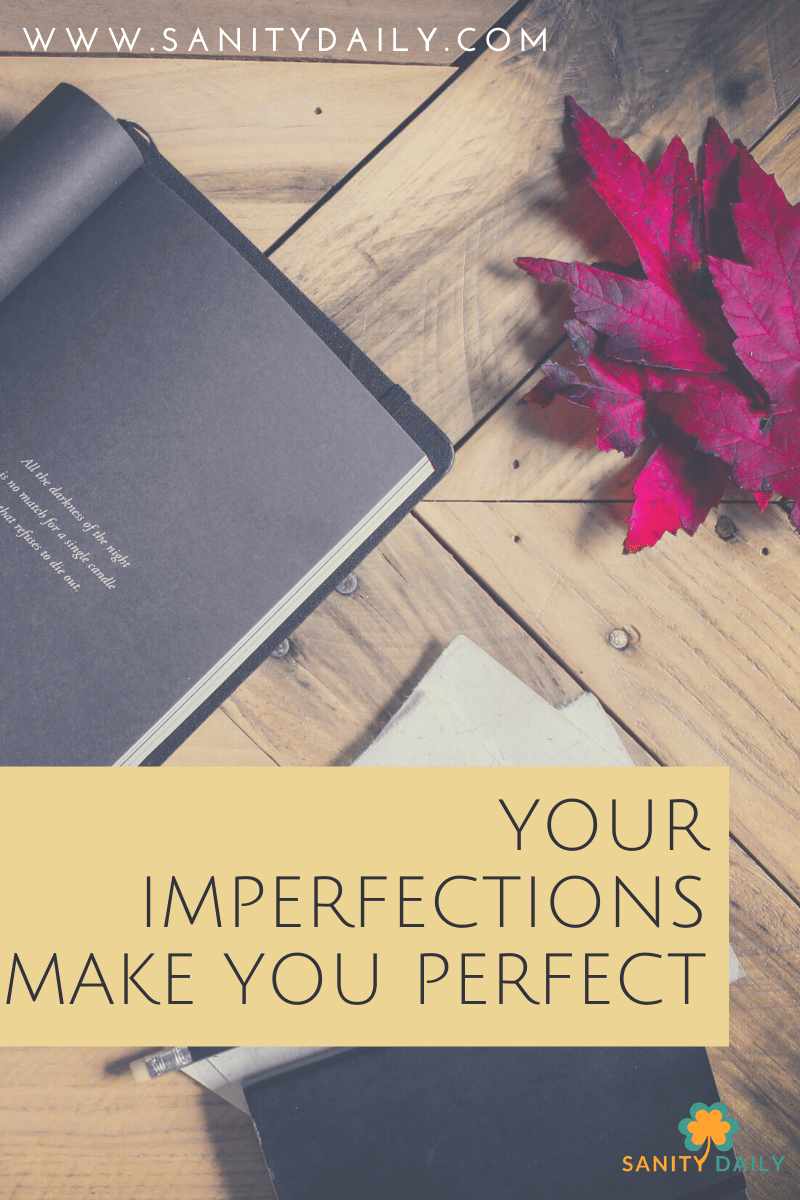 Reasons It's Ok To Be Imperfect