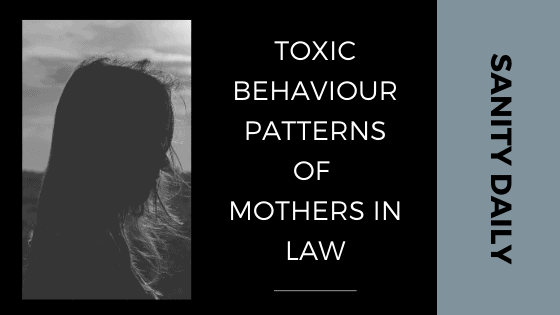 15 Everyday Toxic Behaviour Patterns Of Mothers in Law