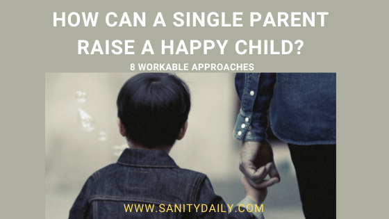 Can a single parent raise a happy child?