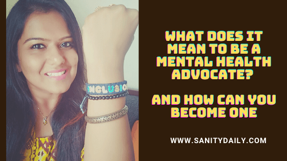 What Does It Mean To Be A Mental Health Advocate? And How Can You Become one