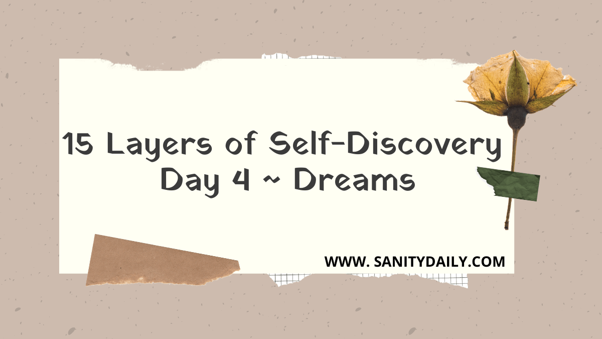 15 Layers of Self-Discovery | Day 4 | Dreams