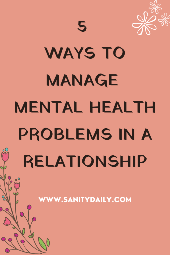 MANAGE MENTAL HEALTH PROBLEMS IN A RELATIONSHIP