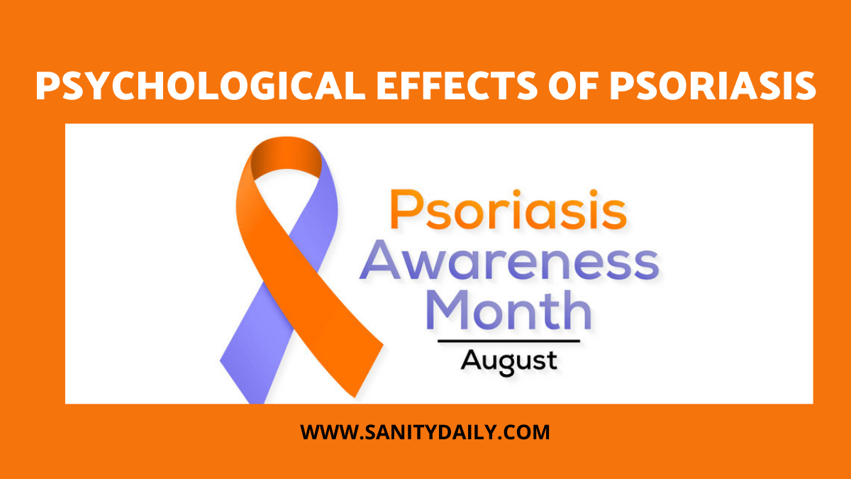 Psychological Effects Of Psoriasis : 3 Major Issues
