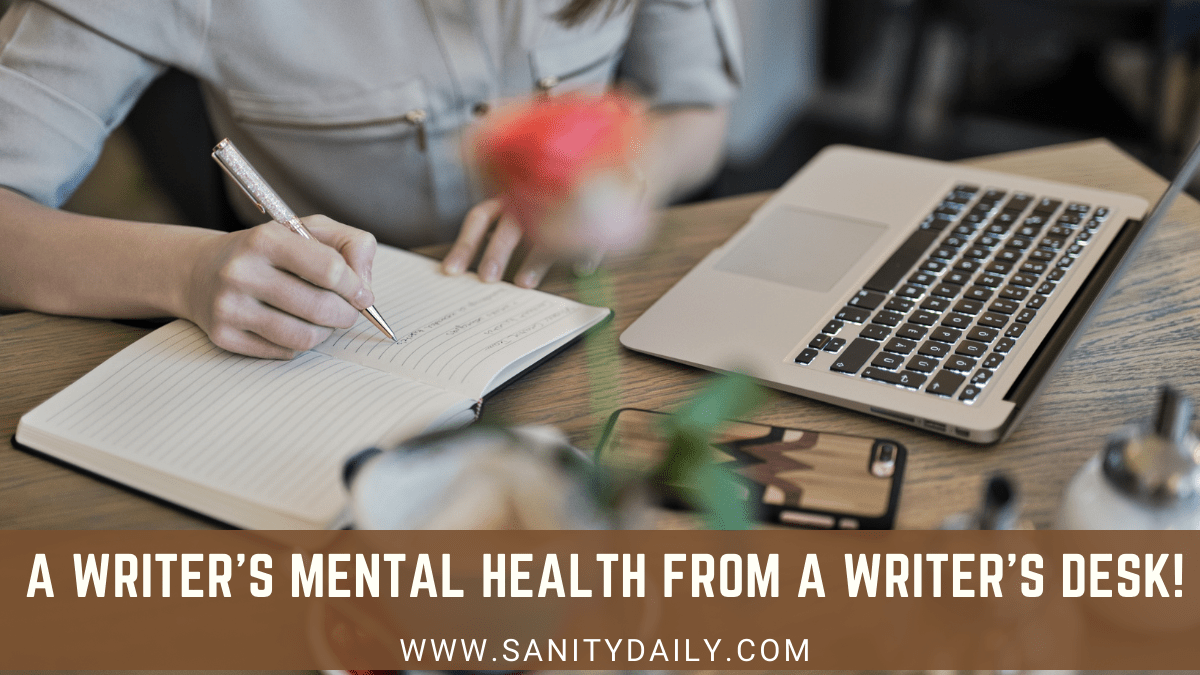 You are currently viewing A Writer's Mental Health From A Writer's Desk!