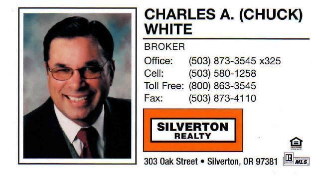 Charles A. (Chuck) White, Broker Silverton Realty Oregon