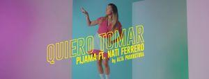 Quiero tomar: lo nuevo de Pijama ft. Nati Ferrero