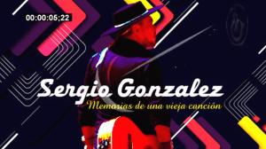 """""""Memorias de una vieja canción"""": lyric video de Sergio González"""