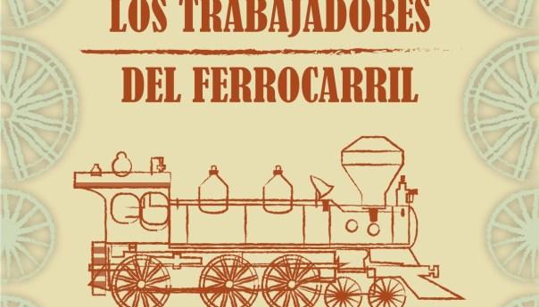 """Exposición """"Los trabajadores del ferrocarril"""""""