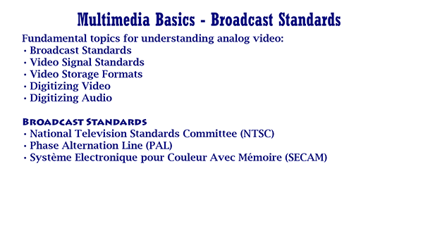 Multimedia Basics – Broadcast Standards
