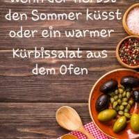 Wenn der Herbst den Sommer küsst oder ein Kürbissalat aus dem Ofen