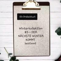 Winterkollektion #3 - Der nächste Winter kommt bestimmt oder einfach nur mal ein Tuch