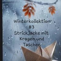 Winterkollektion #3 - Strickjacke mit Taschen und extrabreiten Kragen