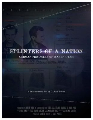 """The documentary """"Splinters of a Nation: German Prisoners of War in Utah"""" will be screened at the Casino Star Theatre tonight at 7 p.m. before it goes on to air on KUED. Filmmaker G. Scott Porter (shown in inset box) and Ken Verdoia of KUED-TV will answer questions after the screening."""