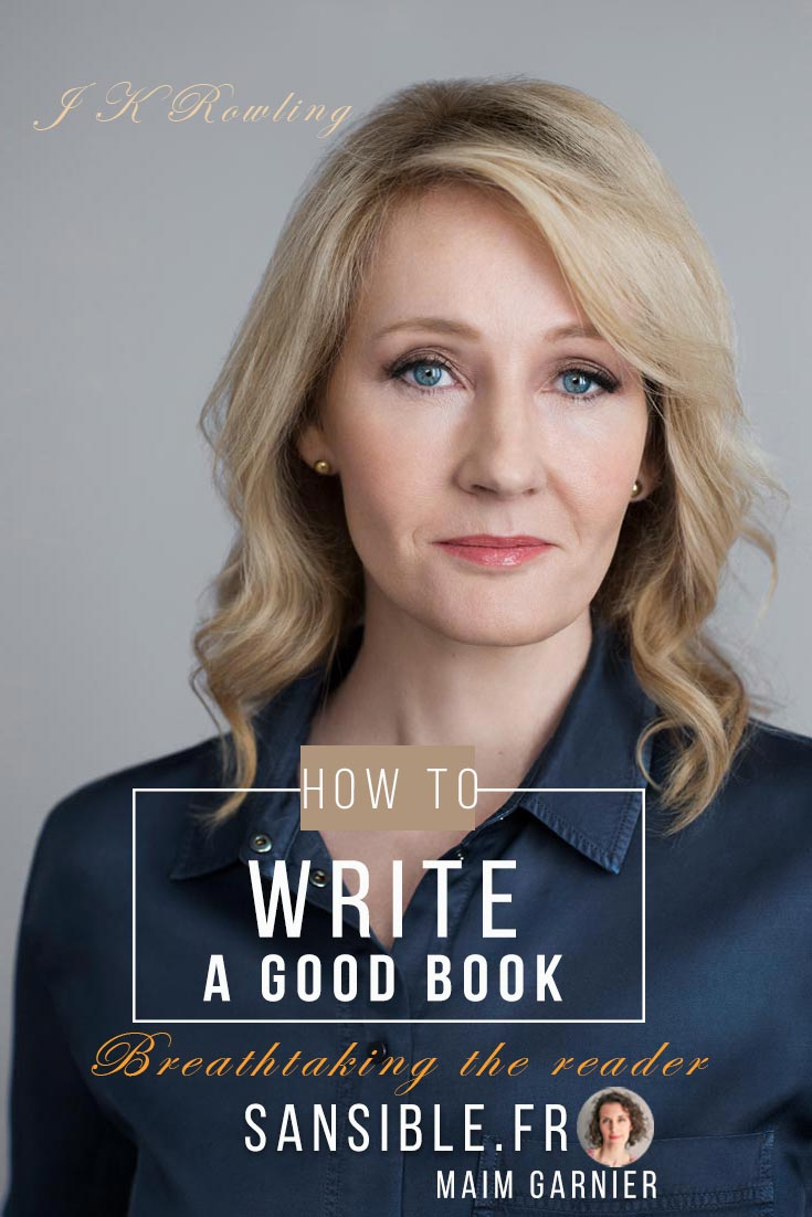 How to write a good story. Do you want to write a good book? Here are some useful tips and tricks about Sansible. With J K Rowling and Stephen King and Maïm Garnier. How to immerse your reader in your story? A novel is more than a good sequence of words, it is about bringing characters to life and telling their stories. #sansible #writing #tutorial #advice #story #author #writer #jkrwoling #narrative #storytelling #book #novel