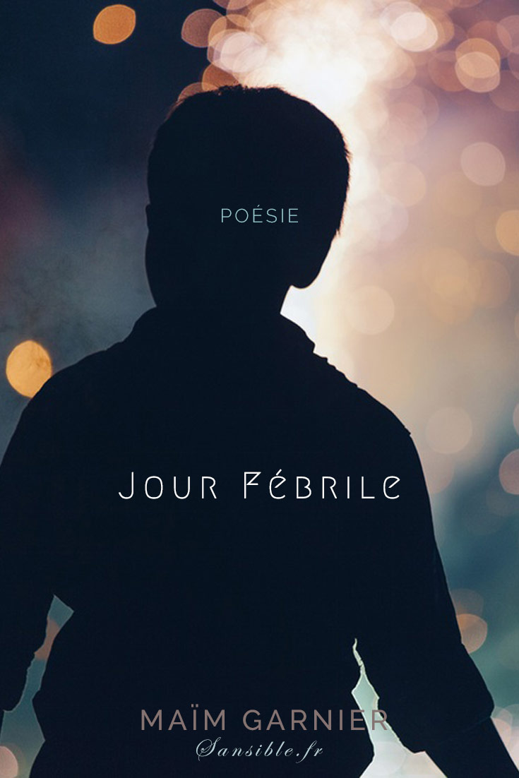 Jour febrile, Nos étoiles d'amer, poème de Maïm Garnier. Découvrez un poème engagé et humaniste qui vous fera vibrer. A découvrir sur Sansible. Littérature engagée. #litterature #poésie #poesieengagee #litteratureengagee #MaimGarnier #sansible #humanisme #societe