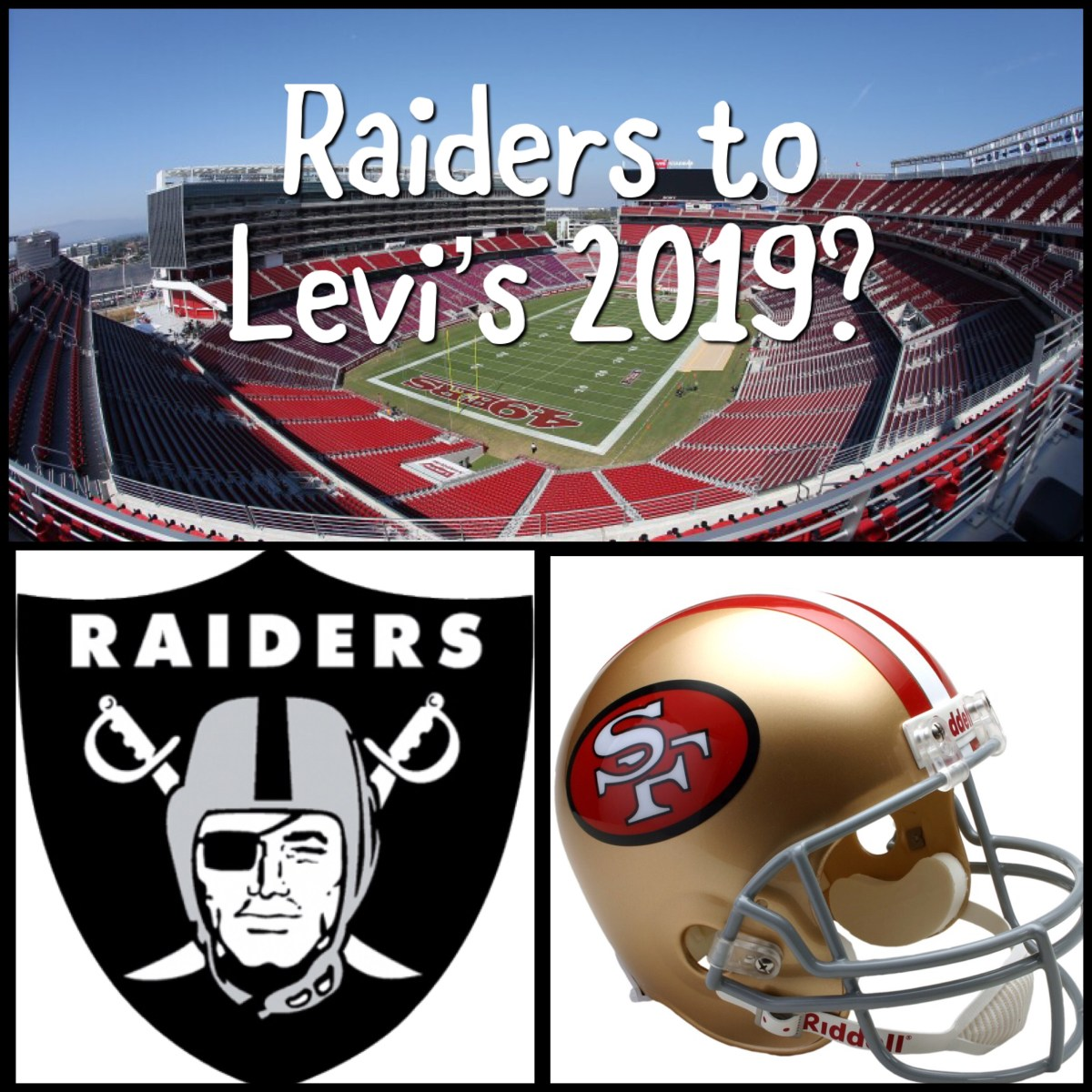 Raiders New Stadium: Will Santa Clara Have Two NFL Teams Playing At Levi's