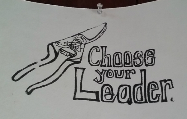 """Drawing of hand pruners with the words """"Choose your Leader."""""""