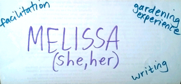 Piece of paper that says Melissa (she, her), facilitation, gardening experience, writing
