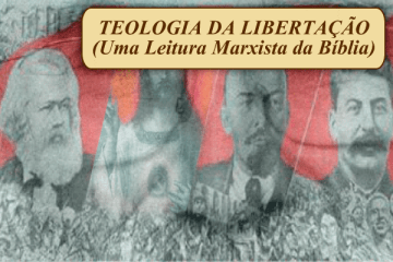 Teologia da Libertação - Uma Leitura Marxista da Bíblia