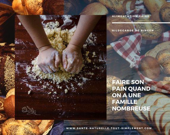 Faire son pain maison quand on a une famille nombreuse, c'est possible !