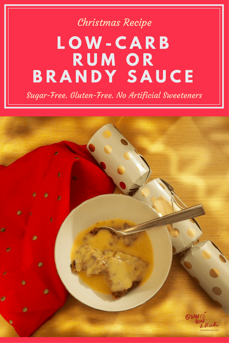 MERRY CHRISTMAS! Recipe for Low-Carb Rum or Brandy Sauce