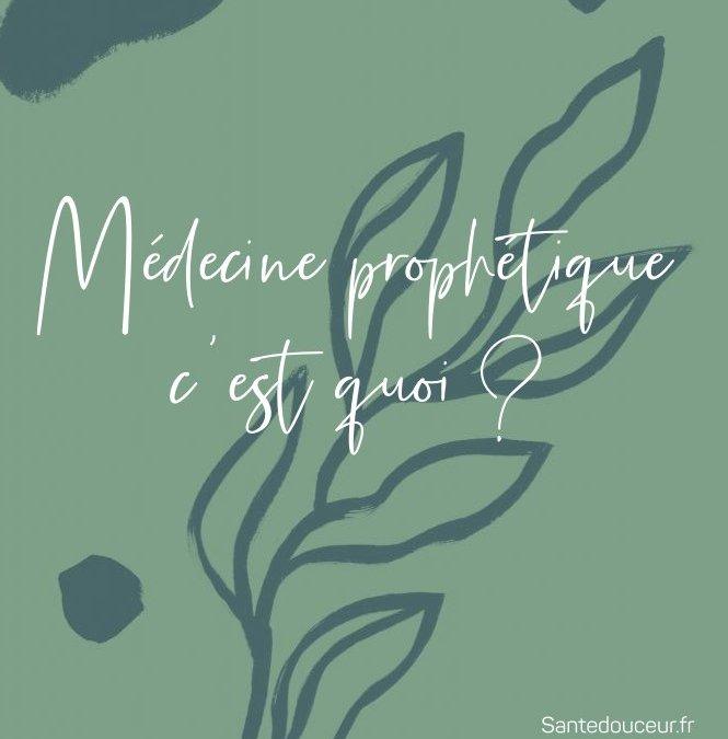 La Médecine prophétique c'est quoi?