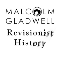 Storytelling Podcasts: Revisionist History