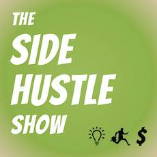 Business Podcasts - The Side Hustle Show