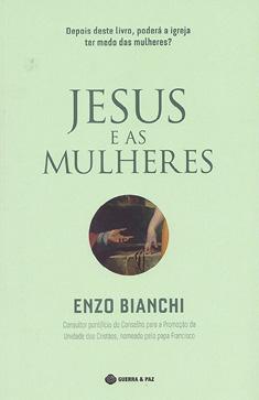 Enzo Bianchi, Jesus e as mulheres, Guerra e Paz