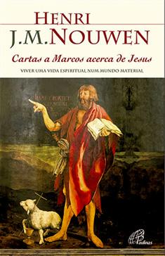 Henri Nouwen, Cartas a Marcos acerca de Jesus