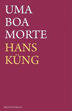 Hans Küng, Uma boa morte