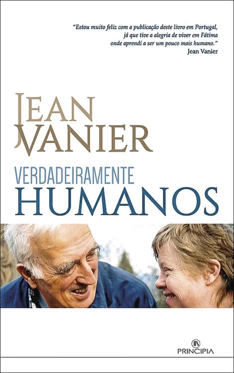Jean Vanier, Verdadeiramente Humanos, Principia